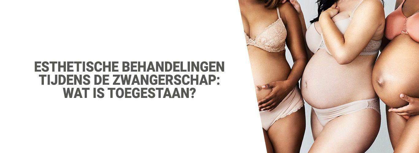 Blog: Esthetische behandelingen tijdens de zwangerschap: Wat is toegestaan?