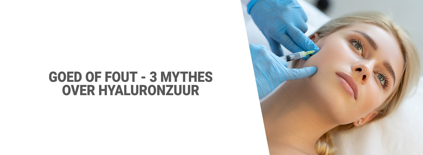 blog: Goed of fout - 3 mythes over hyaluronzuur